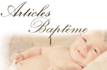 Tout pour la naissance, le baptême, la communion